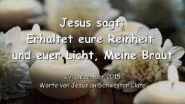 2015-12-29 - Jesus sagt - Erhaltet eure Reinheit und euer Licht Meine Braut