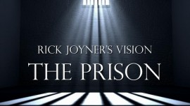 2017-11-03 - Rick Joyner Vision - The Prison - The final Quest