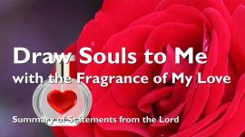 2018-03-19 - Draw Souls to Me with the Fragrance of My Love-Statements from the Lord-Loveletters from Jesus-1280
