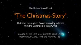 BIRTH Of JESUS CHRIST - The Christmas-Story told by Jesus - revealed through Jakob Lorber