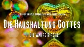 DIE WAHRE KIRCHE Die Haushaltung Gottes Band 1 Kapitel 4 Offenbart durch Jakob Lorber1-1280