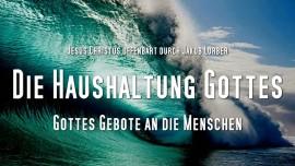 Die Gebote Gottes an die Menschen-Die Haushaltung Gottes Band 1 Kapitel 2-Offenbart durch Jakob Lorber-1280