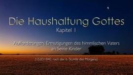 Die Haushaltung Gottes - Kapitel 1 - Aufforderungen und Ermutigungen vom Vater an Seine Kinder - Jakob Lorber