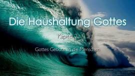 Die Haushaltung Gottes - Kapitel 2 - Gottes Gebote an die Menschen - an Jakob Lorber