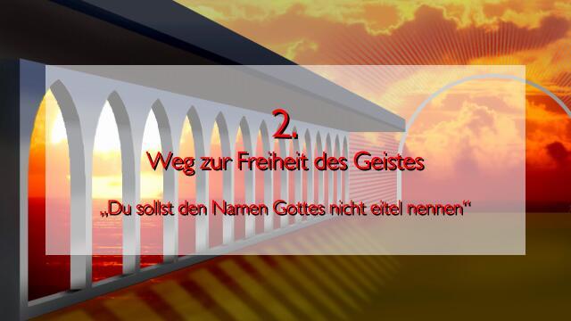 JESUS erlaeutert das ZWEITE GEBOT im Werk Geistige Sonne - Band 2 - Offenbart an Jakob Lorber