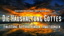 Jakob Lorber DIE HAUSHALTUNG GOTTES Band 1 Kapitel 1-Vorrede des Herrn-Aufforderungen und Ermutigungen des Vaters an seine Kinder