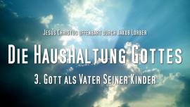 Jakob Lorber-Die HAUSHALTUNG GOTTES Band 1 Kapitel 3-Gott als Vater seiner Kinder-1280