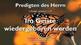 PREDIGT-DES-HERRN-03-Johannes-1_1-27-Zeugnis-Johannes-ueber-Jesus-Im-Geiste-wiedergeboren-werden