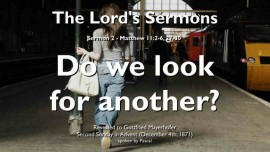 sermon-from-the-lord-02-matthew-11-2-6-do-we-look-for-another-gottfried-mayerhofer