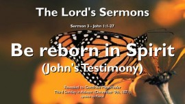 SERMON-OF-THE-LORD-03-John-1_1-27-Johns-Testimony-Be-reborn-in-Spirit