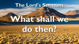 sermon-of-the-lord-04-luke-3-2-20-what-shall-we-do-then-johns-sermon-of-repentance-gottfried-mayerhofer