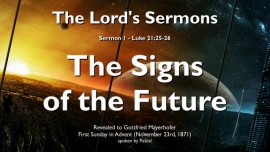 SERMON-of-the-LORD-01-Luke-21-25-26-The-Signs-of-the-Future-Gottfried-Mayerhofer