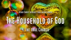 THE TRUE CHURCH The Household of God Volume 1 Chapter 4 Revealed thru Jacob Lorber1