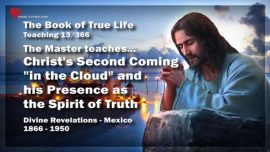 The Book of the true Life Teaching 13 of 366-Second Coming of Jesus Christ in the Cloud-Spirit of Truth