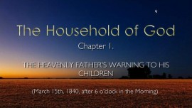 The Household of God - Chapter 1 - The Heavenly Father's Warning to His Children