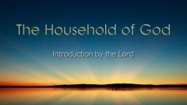 The Household of God-Introduction by the Lord-Jakob Lorber
