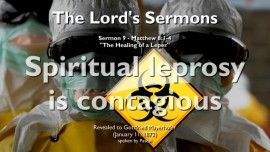 The Lords Sermons 09-Matthew-8_1-4-Spiritual Leprosy is contagious-Healing of a Leper-Gottfried Mayerhofer