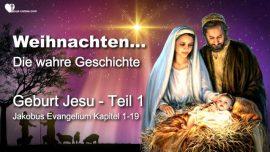 Weihnachten-Die wahre Geschichte-Geburt Jesu-Jakobus Evangelium-Kindheit und Jugend Jesu-Jakob Lorber
