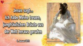 2015-01-15 - Treue Braeute von Jesus, Jungfrauen, Braut Christi-Aus der Welt herausgerufen-Liebesbrief von Jesus