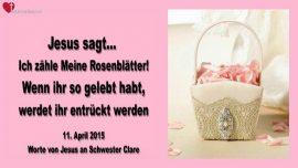 2015-04-11 - Ich zaehle meine Rosenblaetter-werde ich entrueckt werden-Liebesbrief von Jesus