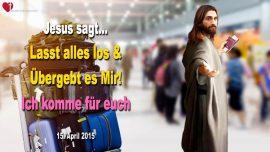 2015-04-15 - Loslassen-Traum-Verwandte-Liebesbrief von Jesus Christus