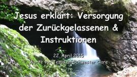 2015-04-22 - JESUS Erklaert die Versorgung der Zurueckgelassenen und gibt Instruktionen