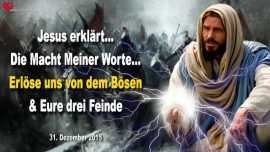 2015-12-31 - Die Macht der Worte Gottes-Erlose uns von dem Bosen-Feinde des Menschen-Liebesbrief von Jesus