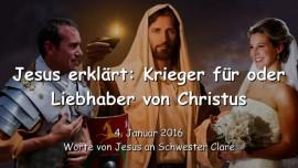 2016-01-04 - JESUS Erklaert - Krieger fuer Christus oder Liebhaber von Christus