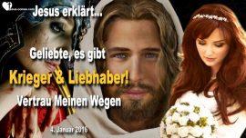 2016-01-04 - Krieger Liebhaber Braut des Herrn-Vertrauen in die Wege des Herrn-Liebesbrief von Jesus Christus