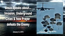 2016-01-08 - Invasion in America-Underground Cities-Defeat Enemy with Prayer-Love Letter from Jesus
