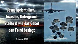 2016-01-08 - Invasion in Amerika-Untergrundstadte-Mit Gebet Feinde besiegen-Liebesbrief von Jesus