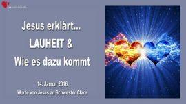 2016-01-14 - Lauheit-Lauwarm sein-Wie wird man lauwarm-Liebesbrief von Jesus