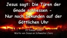2016-01-15 - Jesus sagt - Die Tueren der Gnade schliessen - Nur noch Sekunden auf der Goettlichen Uhr