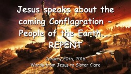 2016-01-20 - Jesus speaks about the coming Firestorm - People of the Earth - Repent