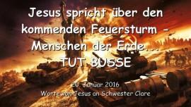 2016-01-20 - Jesus spricht ueber den kommenden Feuersturm - Menschen der Erde - TUT BUSSE