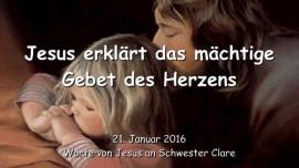 2016-01-21 - Jesus erklaert das maechtige Gebet des Herzens