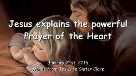 2016-01-21 - Jesus explains the powerful Prayer of the heart