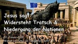 2016-01-22 - Jesus sagt - Widersteht Tratsch und Niedergang der Nationen - Das trojanische Pferd der Migration in Europa