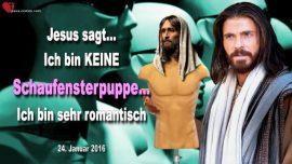 2016-01-24 Keine Schaufensterpuppe-Jesus ist romantisch-Hohelied Salomo-Liebesbrief von Jesus Christus