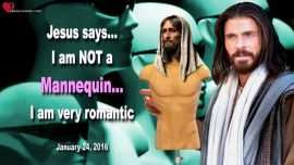 2016-01-24 No Mannequin-Jesus is romantic-Song of Songs-Solomon-Love Letter from Jesus Christ