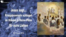 2016-01-25 - Kriegstrommeln schlagen im Himmel-Chip-Soldaten-Geimpft-Rettung von Familien-Liebesbrief von Jesus