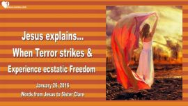 2016-01-26 - Experience Freedom-When Terror strikes-Ron Wyatt-God is in Control-Love Letter from Jesus