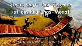 2016-01-28 - Jesus sagt - Der Februar ist ein Pruefungsmonat