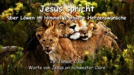 2016-01-29 - Jesus spricht ueber Loewen im Himmel und unsere Herzenswuensche