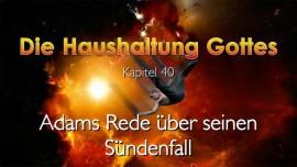 Die Haushaltung Gottes-Kapitel 40-Adams Rede ueber seinen Suendenfall-offenbart durch Jakob Lorber