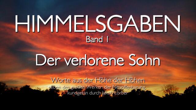 Himmelsgaben Band 1 - Der verlorene Sohn - Offenbart durch Jakob Lorber
