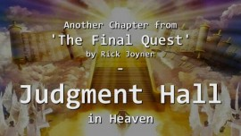 Rick Joyner-The final Quest-Judgment Hall in Heaven