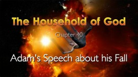 The Household of God-Chapter 40-Adams Speech about his Fall-Jesus reveals through Jakob Lorber