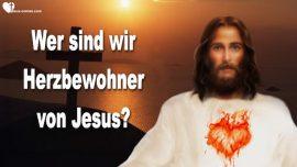 Wer sind die Herzbewohner von Jesus-Vereinung Leib Christi-Vertraute Beziehung zu Jesus-Liebesbrief von Jesus