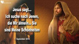 2014-09-01 - Die Braut Christi-Jesus sucht Jene, die ihm ahnlich sind-Die Schonheiten-Liebesbrief von Jesus